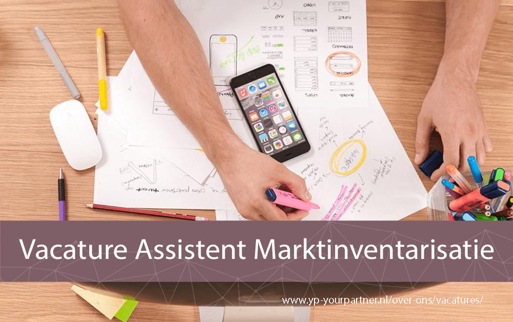 Vacature Assistent Marktinventarisatie - YP Your Partner